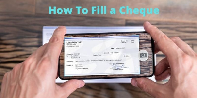 Guide On How to Fill a Cheque