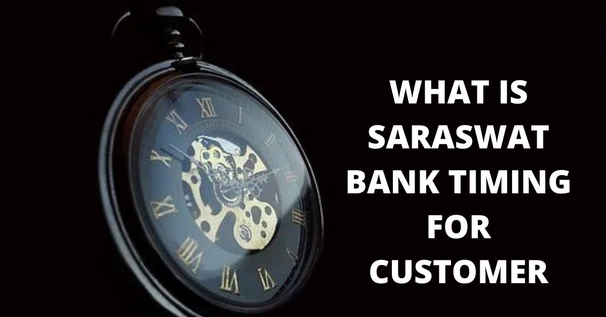 Saraswat Bank Timing And Branch Location  All Details .